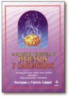 el uso magico y espiritual de los inciensos y sahumerios-marianne caland-patrick caland-9788476409039