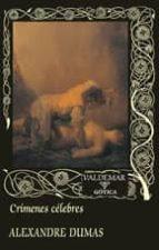 crímenes celebres (2ª ed.)-alexandre dumas-9788477027539