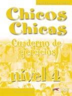 chicos chicas. cuaderno de ejercicios (nivel 4)-oscar cerrolaz gili-9788477118039