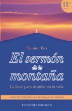 el sermon de la montaña: la llave para triunfar en la vida (7ª ed .) emmet fox 9788477205739