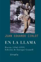 en la llama: poesia (1943 1959) juan eduardo cirlot laporta 9788478448739
