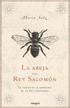 la abeja del rey salomon: el origen de la sabiduria de un rey le gendario-mario satz-9788479018139