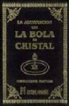 la adivinacion con la bola de cristal y los misterios de la clari videncia john melville 9788479103439