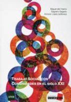 trabajo social con comunidades en el siglo xxi antonio lopez pelaez miguel del fresno garcia 9788479913939