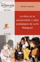 la etica en el pensamiento y obra pedagogica de loris malaguzz i-alfredo hoyuelos-9788480636339