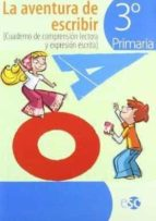 aventura de escribir 3º primaria (cuad.comp.lectora) 9788480773539