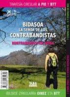 bidasoa, la senda de los contrabandistas - kontrabandisten bidea-miguel angulo-9788482164939
