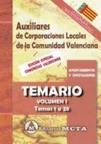 AUXILIARES DE CORPORACIONES LOCALES DE LA COMUNIDAD VALENCIANA (VOL. I): TEMARIO: TEMAS 1 A 28