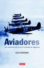 aviadores alex kershaw 9788483067239