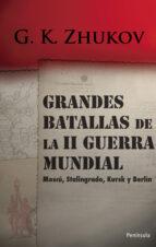 grandes batallas de la ii guerra mundial: moscu, stalingrado, kur sk, berlin-georgi k. zhukov-9788483078839