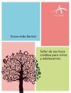 taller de escritura creativa para niños y adolescentes (ebook) esmeralda berbel 9788484287339