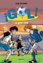 ¡gol! 5: la gran final luigi garlando 9788484416739