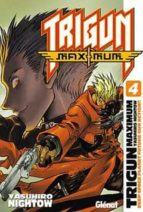 trigun maximum nº 4 yasuhiro noghton 9788484496939