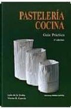 pasteleria cocina: guia practica (5ª ed.)-luis de la traba-victor r. garcia-9788484510239