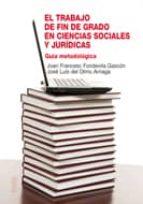 el trabajo de fin de grado en ciencias sociales y juridicas-joan francesc fondevila gascon-9788484693239