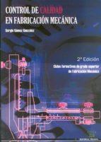 control de calidad en fabricacion mecanica (2ª ed.)-sergio gomez gonzalez-9788486108939