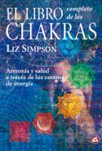 el libro completo de los chakras: armonia y salud a traves de los centros de energia liz simpson 9788488242839