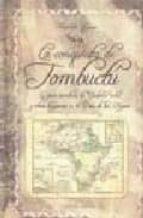 la conquista de tombuctu: la gran aventura de yuder pacha y otros hispanos en el pais de los negros antonio llaguno 9788488586339