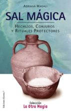 sal magica: hechizos, conjuros y rituales protectores adriana magali 9788488885739