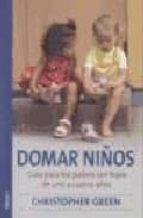 domar niños guia: para los padres con hijos de uno a cuatro años-christopher green-9788489778139