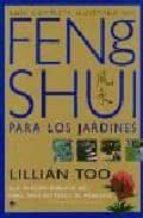 guia completa ilustrada del feng shui para los jardines-lillian too-9788489920439