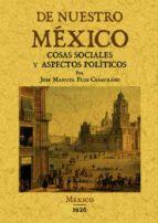 de nuestro mexico: cosas sociales y aspectos politicos (ed. facsi mil) jose manuel puig casauranc 9788490012239