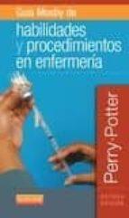 guía mosby de habilidades y procedimientos en enfermería, 8ª ed.-9788490228739