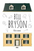en casa bill bryson 9788490563939