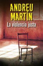 la violencia justa andreu martin 9788490566039