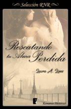 RESCATANDO TU ALMA PERDIDA (ROSA BLANCA 1) (EBOOK)