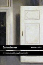 el misterio del cuarto amarillo-gaston leroux-9788491048039