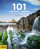 101 destinos de españa sorprendentes-jose paz saz-9788491581239