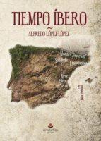 tiempo íbero (ebook)-alfredo lopez lopez-9788491752639