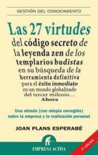 las 27 virtudes del codigo secreto de la leyenda zen de los templ arios budistas en su busqueda de la herramienta definitiva para el exito inmediato en un mundo globalizado del tercer milenio: una mira juan planes 9788492452439