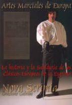 nova scrimia: artes marciales de europa: la historia y la sabidur ia de los clasicos europeos de la esgrima-graziano galvani-9788492484539