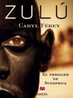 zulú (ebook) caryl ferey 9788492695539