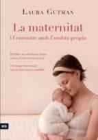 la maternitat i l encontre amb la propia ombra laura gutman 9788492907939