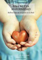 una nueva maternidad: reflexiones de mujeres en la red-raquel tasa-9788493840839