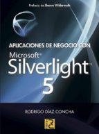 aplicaciones de negocio con microsoft silverlight 5-rodrigo diaz concha-9788493945039
