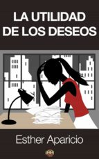 la utilidad de los deseos (ebook)-esther aparicio-9788493951139
