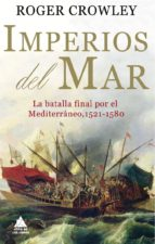 imperios del mar-roger crowley-9788493971939