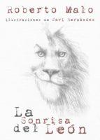 la sonrisa del leon-roberto malo-9788494364839