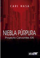 niebla púrpura: proyecto cervantes xxi-carl nasa-9788494413339