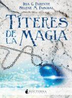 titeres de la magia-iria g. parente-selene m. pascual-9788494527739