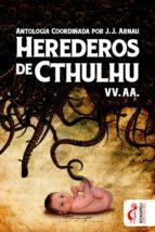 herederos de cthulhu (ebook)-j.j. arnau-9788494531439