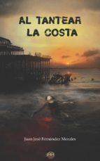 El libro de Al tantear la costa autor JUAN JOSÉ FERNÁNDEZ MORALES EPUB!