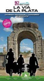 la via de la plata: caminos mozarabe y sanabres en bicicleta (4ª ed.) (1:75000) valeria/datcharry, ber horvath mardones 9788494668739