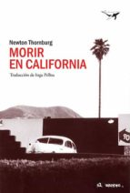 morir en california newton thornburg 9788494680939