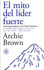 el mito del lider fuerte-archie brown-9788494770739