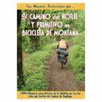 el camino del norte y primitivo en bicileta de montaña carlos orts 9788495368539